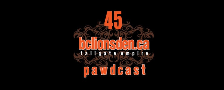 The BCLionsDen.ca Pawdcast – Episode 45