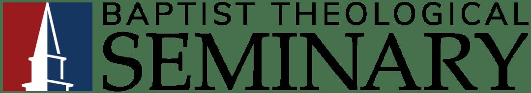 Baptist Theological Seminary - Doctrinal Precision  Revival