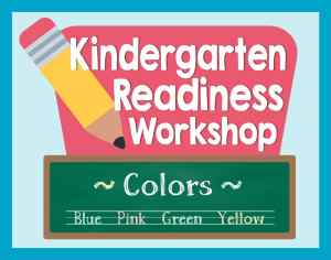 Kindergarten Readiness Workshop Colors