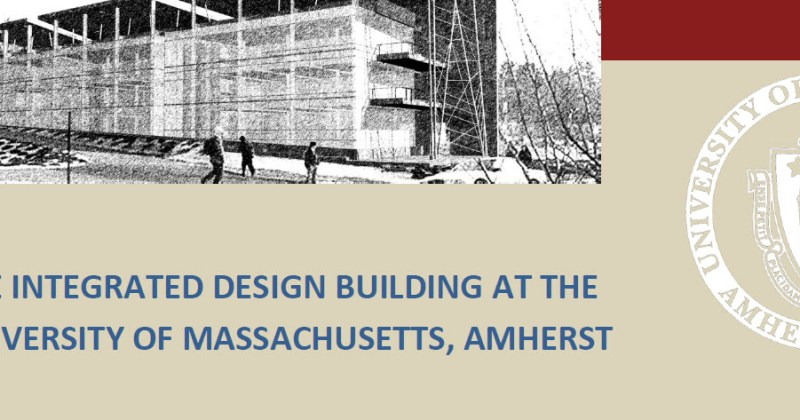 Designer RFP for UMass Integrated Design Building (the future home of BCT) has been released