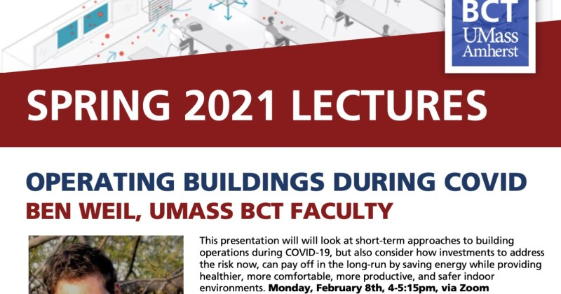 BCT Lecture. Ben Weil / Operating Buildings to Minimize COVID Transmission and Energy Use with Opportunities Post-Pandemic