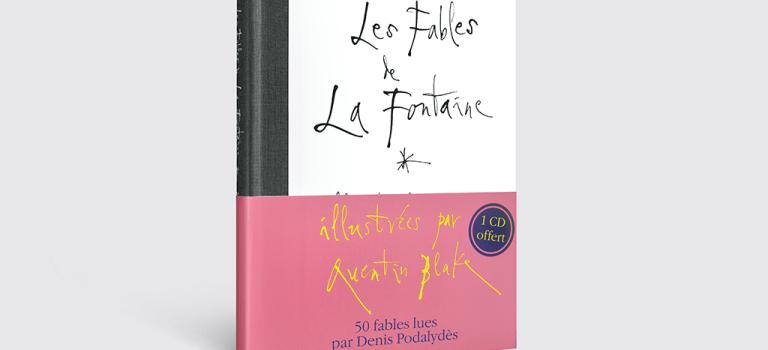 Les Fables de La Fontaine – illustrées par Quentin Blake, lues par Denis Podalydès