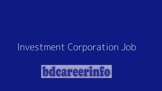 Investment Corporation Job Circular 2019