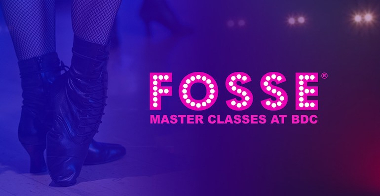 Fosse Master Classes at BDC.