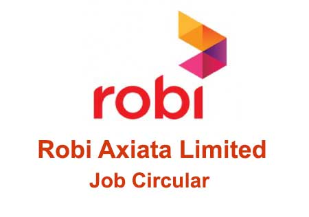 Robi Axiata Limited Job Circular