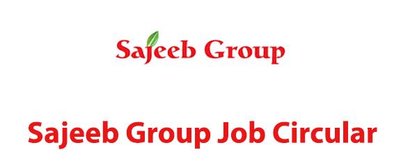 Sajeeb Group Official Job Circular