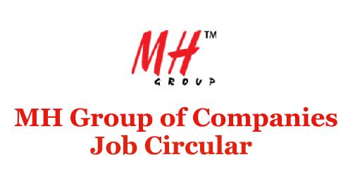 MH Group of Companies Job Circular