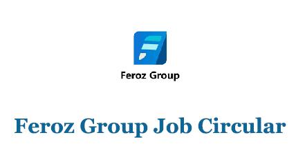 Feroz Group Job Circular