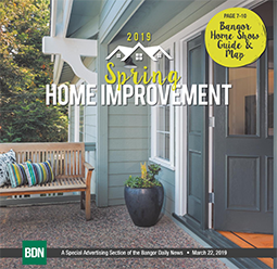 BDN 2019 Spring Home Improvement special section