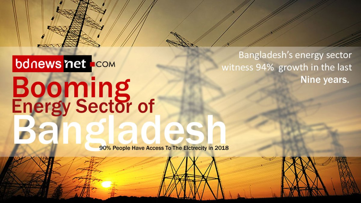 Booming Energy Sector of Bangladesh : 90 Percent Have Access To The Elctrecity