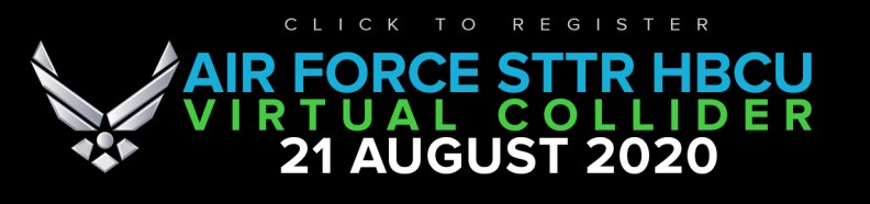 Select here to register for this year's Air Force STTR HBCU Virtual Collider.