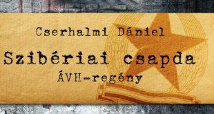 Csapdába csal Cserhalmi Dániel új ÁVH-krimije