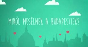Mit mesélünk legszívesebben Budapestről?