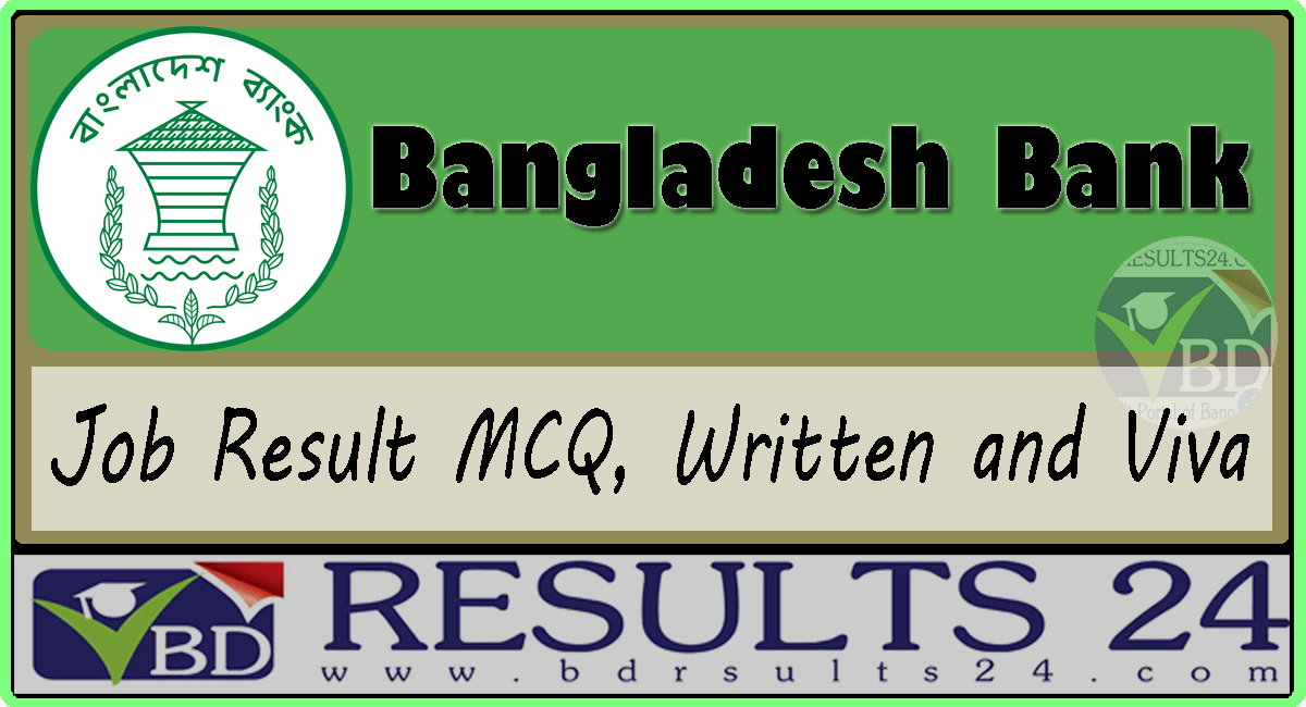 Bangladesh Bank Job Result MCQ, Written and Viva 2021
