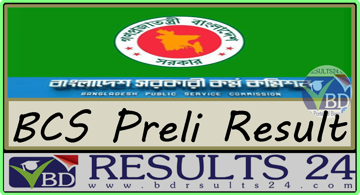 BCS Preli Result www bpsc gov bd