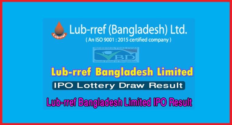 Lub-rref Bangladesh Limited IPO Result