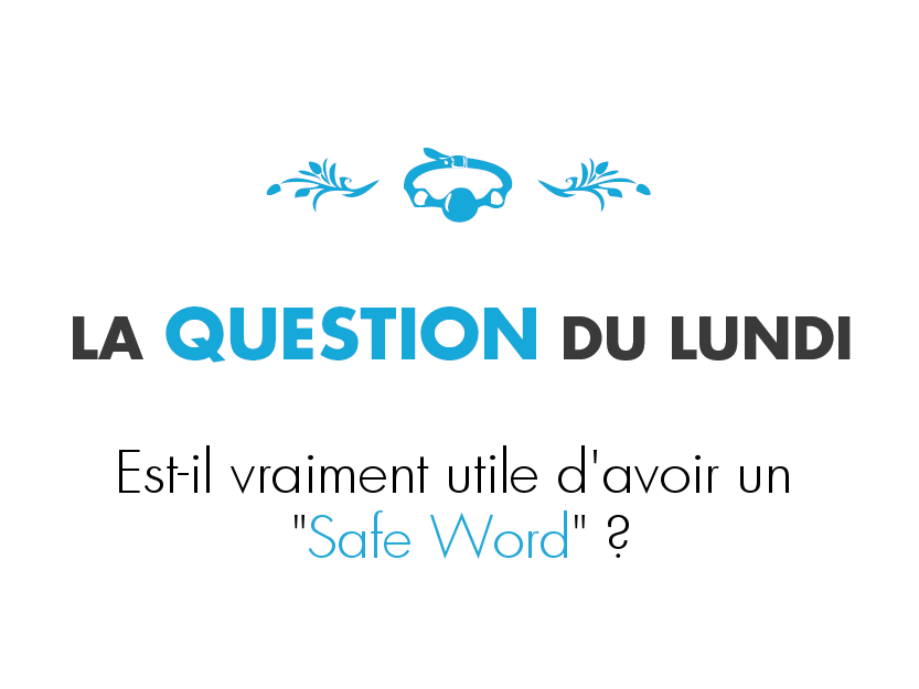 Le Safe Word est-il utile ?