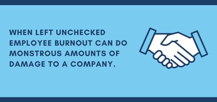 L'épuisement professionnel peut faire des ravages dans une entreprise.