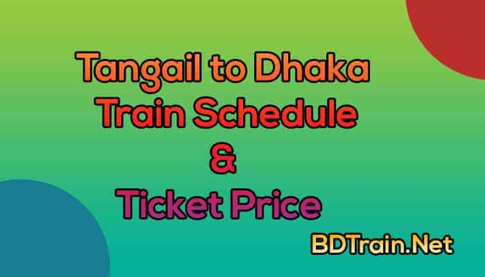 tangail to dhaka train schedule and ticket price