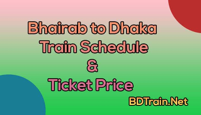 bhairab to dhaka train schedule and ticket price