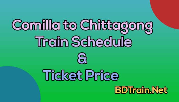 comilla to chittagong train schedule and ticket price