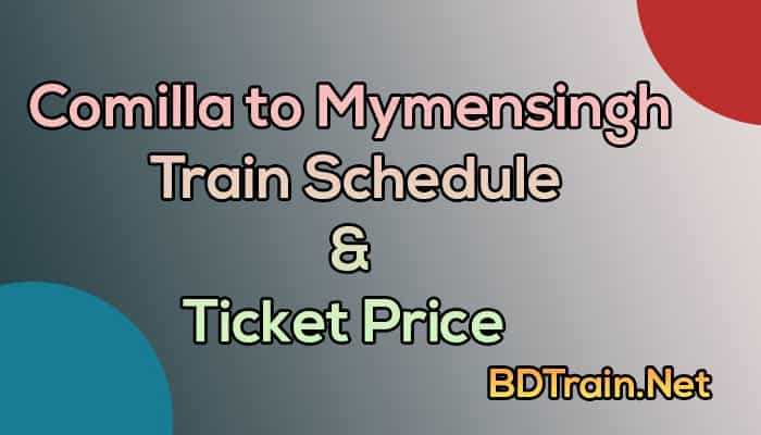 comilla to mymensingh train schedule and ticket price
