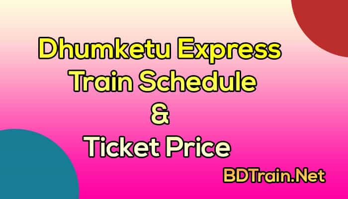 dhumketu express train schedule and ticket price