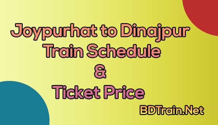 joypurhat to dinajpur train schedule and ticket price