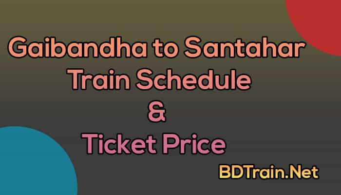 gaibandha to santahar train schedule and ticket price