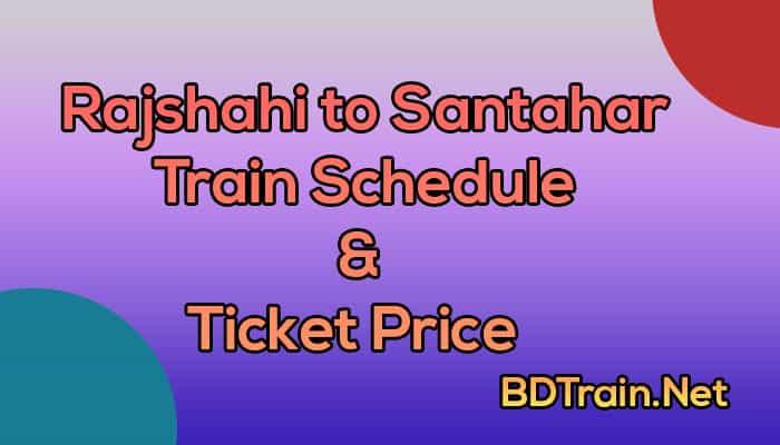 rajshahi to santahar train schedule and ticket price