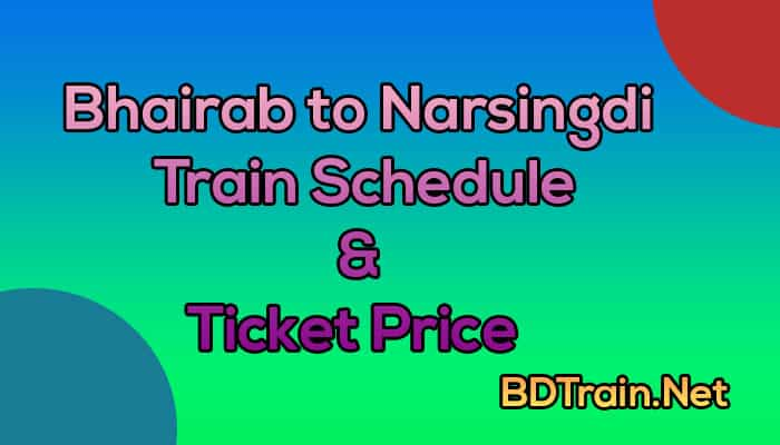 bhairab to narsingdi train schedule and ticket price