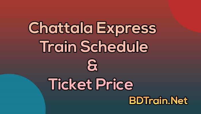chattala express train schedule and ticket price