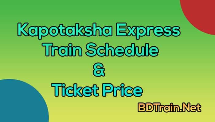 kapotaksha express train schedule and ticket price