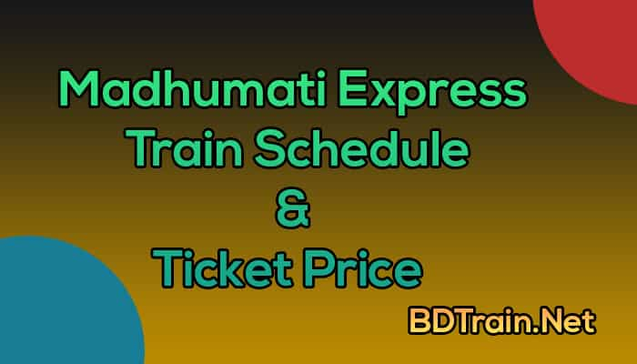 madhumati express train schedule and ticket price