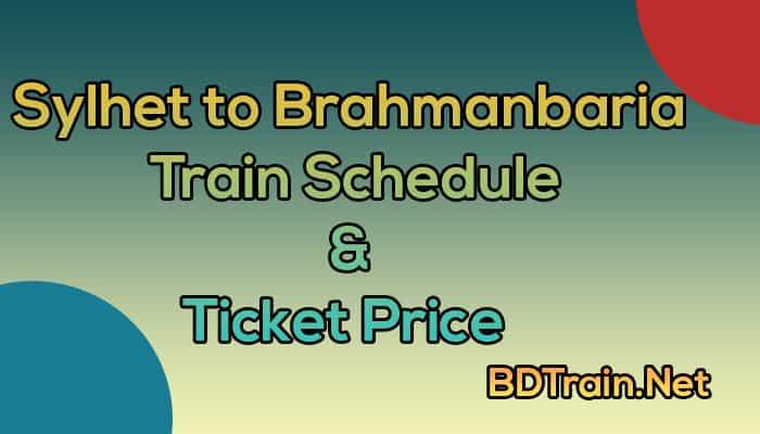 sylhet to brahmanbaria train schedule and ticket price