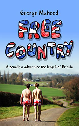 Book Cover for Free Country showcasing two guys walking down a country lane in just their union jack boxer shorts