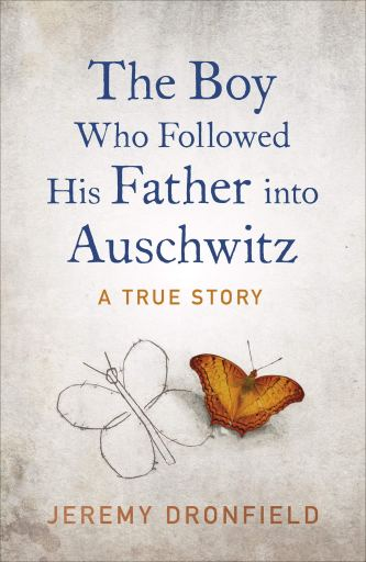 Book cover of The Boy Who Followed his Father into Auschwitz