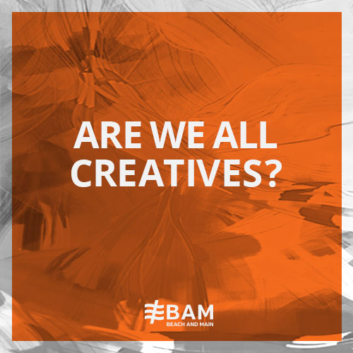 Are We All Creative?