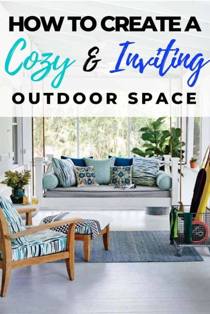 How To Create A Cozy Patio and Inviting Outdoor Space In Any Size Space