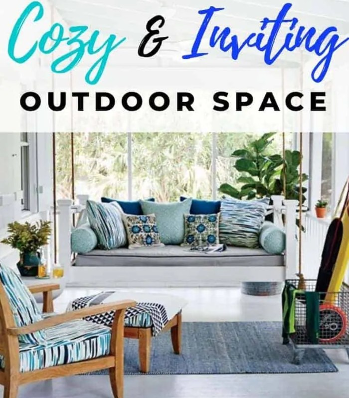 How To Create A Cozy and Inviting Outdoor Space