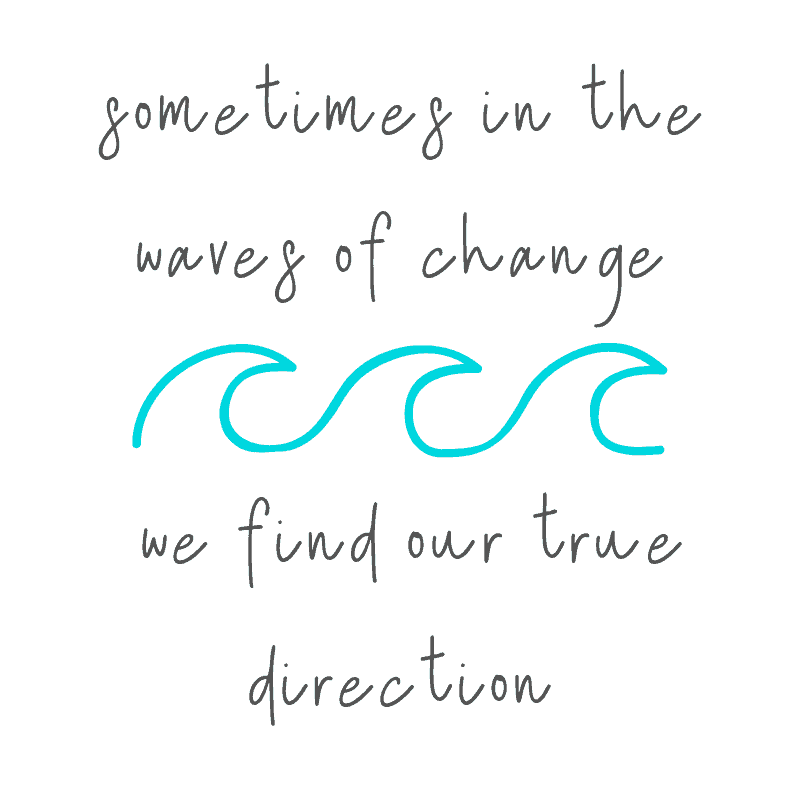 sometimes in the waves of change, we find our true direction - beach life quotes inspirational