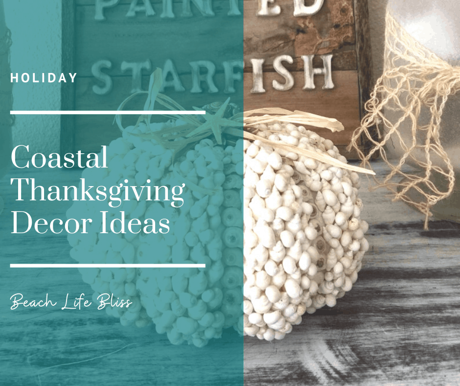 Coastal Thanksgiving Decor Ideas - Must have items for the holiday! Pumpkins, wreaths, burlap, festive place settings, and a whole bunch of food and family time.