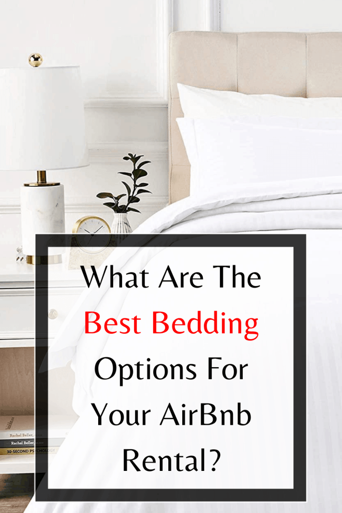 WHAT ARE THE BEST BEDDING OPTIONS FOR YOUR AIRBNB RENTAL? AirBnb Hosting Tips