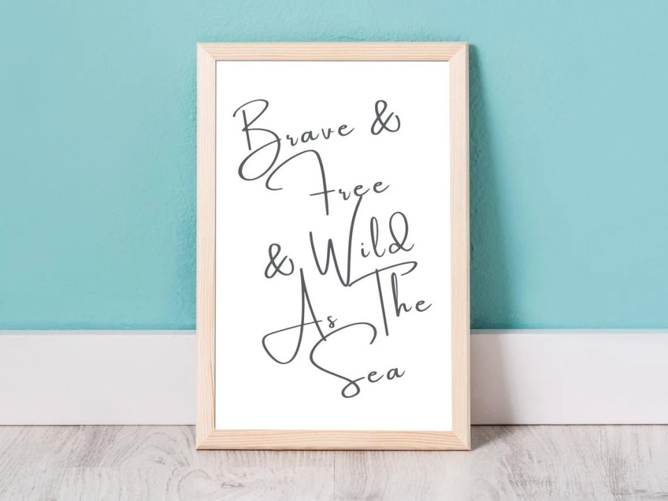 Beach Lover Gift - Brave and Free and Wild As The Sea Quote Print - Beach Decor Prints