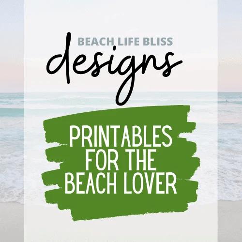 Beach Life Bliss Design Printables For The Beach Lover