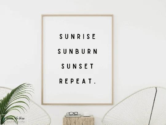 Beach Lover Gift - Sunrise Sunburn Sunset Repeat Luke Bryan Lyrics Print - Beach Decor Prints