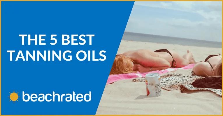 The 5 Best Tanning Oils To Reach Beach Bum Status