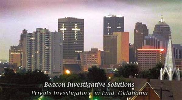 Enid Private Investigator  5807012424  Beacon Investigative Solutions