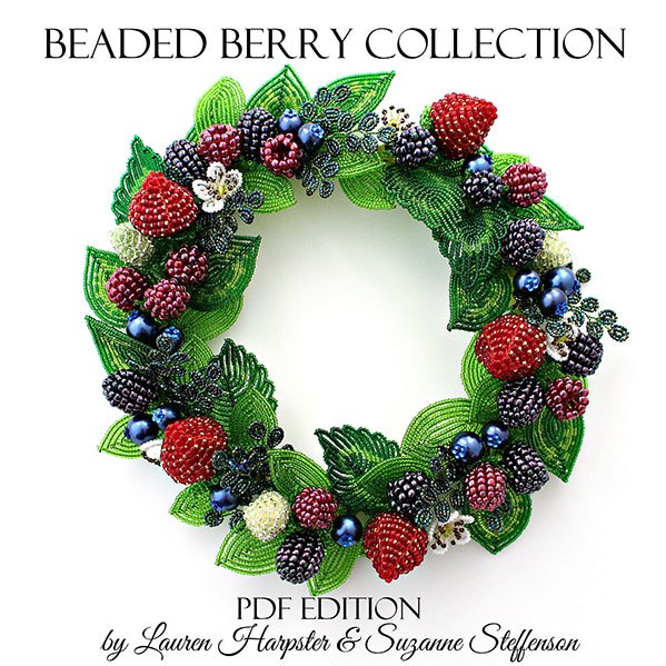 Beaded Berry Collection, French Beaded Berry master classes by Lauren Harpster and Suzanne Steffenson