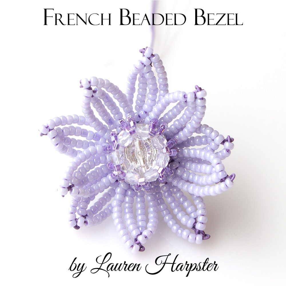 Free French Beaded Bezel tutorial by Lauren Harpster
